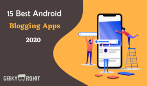 15 best android blogging apps 2020