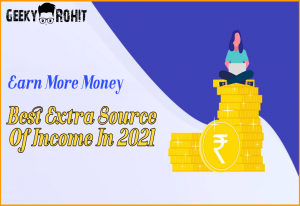 Extra Source Of Income 2021 In Hindi Geeky Rohit
